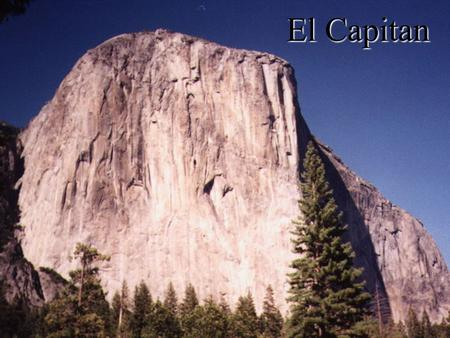 El Capitan. The El Capitan Climbing War The news spread through Yosemite Valley last Oct. 15The news spread through Yosemite Valley last Oct. 15.