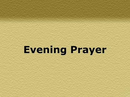 Evening Prayer. I am exceedingly grateful, O Lord, for You have heard my cries and complaints, and You responded with mercy and strength. Now my life.
