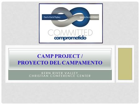 KERN RIVER VALLEY CHRISTIAN CONFERENCE CENTER CAMP PROJECT / PROYECTO DEL CAMPAMENTO.