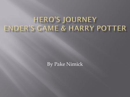 By Pake Nimick.  Ordinary World- Harry lives with his aunt and uncle, under their stairs. He has no idea he's a wizard. And he hates how his cousin Dudly.