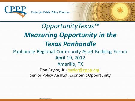 OpportunityTexas™ Measuring Opportunity in the Texas Panhandle Panhandle Regional Community Asset Building Forum April 19, 2012 Amarillo,