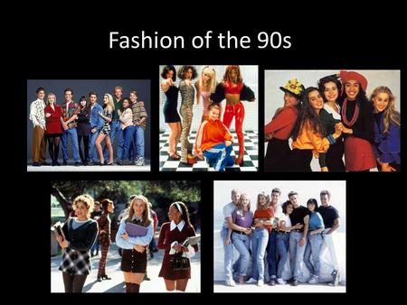 Fashion of the 90s. Historical Events of the 1990's.