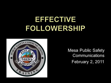 Mesa Public Safety Communications February 2, 2011.