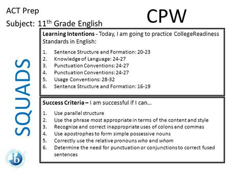 SQUADS CPW ACT Prep Subject: 11th Grade English
