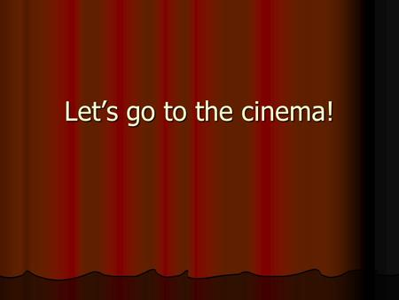 Let's go to the cinema!. What types of films do you like or dislike and why? Film types: documentary documentary cartoon cartoon love story love story.