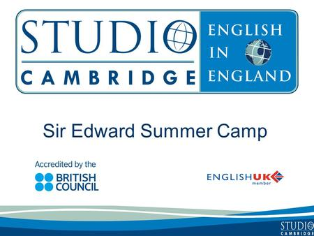 Sir Edward Summer Camp. Studio Cambridge - an overview Studio Cambridge is the oldest English Language School in Cambridge, England We are not part of.