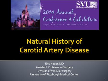 Eric Hager, MD Assistant Professor of Surgery Division of Vascular surgery University of Pittsburgh Medical Center 1.
