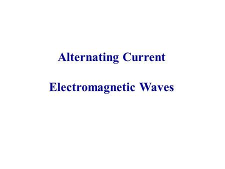 Alternating Current Electromagnetic Waves. Sinusoidal Function of Distance A sinusoidal function of distance is characterized by its: amplitude, wavelength,