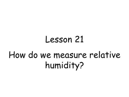 How do we measure relative humidity?