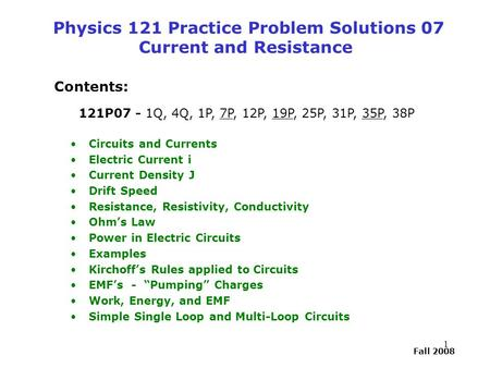 Physics 121 Practice Problem Solutions 07 Current and Resistance