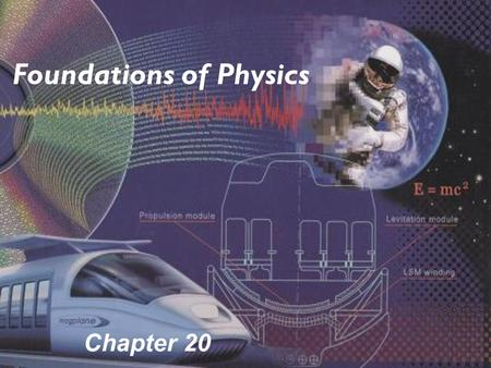 Chapter 20 Foundations of Physics. Electricity and Magnetism  20 Series and Parallel Circuits  20 Analysis of Circuits  20 Electric Power, AC, and.