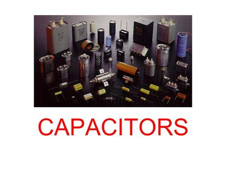 CAPACITORS. WHAT IS A CAPACITOR? A Capacitor is a device that stores an electrical charge or energy on it's plate.
