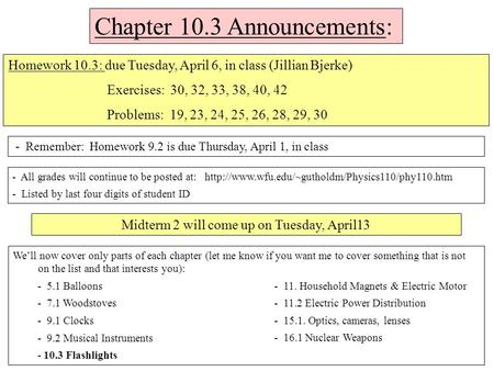 Chapter 10.3 Announcements: - Remember: Homework 9.2 is due Thursday, April 1, in class Homework 10.3: due Tuesday, April 6, in class (Jillian Bjerke)
