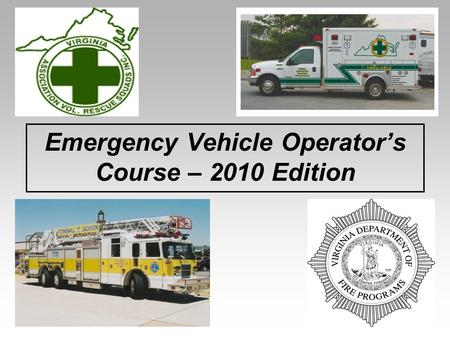 Emergency Vehicle Operator's Course – 2010 Edition.