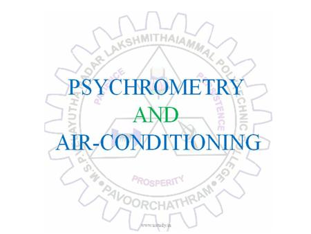 PSYCHROMETRY AND AIR-CONDITIONING www.ustudy.in. Objective Type Questions www.ustudy.in.