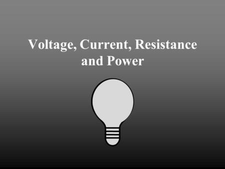 Voltage, Current, Resistance and Power Voltage Voltage is the energy that moves the electrons through an electric circuit. Voltage is measured in J/C.