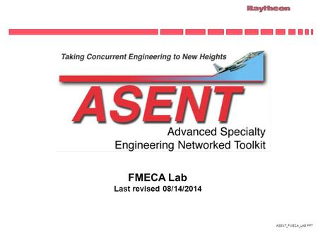 ASENT_FMECA_LAB.PPT FMECA Lab Last revised 08/14/2014.