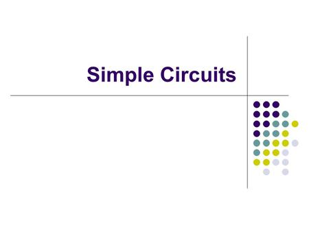 Simple Circuits. Challenge Questions 1. Why can a bird be perched on a high voltage wire? No potential difference between bird's feet, therefore no current.