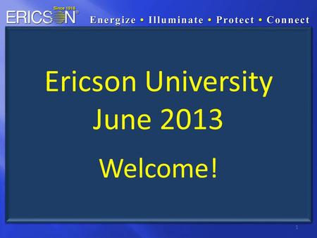 1 Ericson University June 2013 Welcome!. Oscar PowerCart Introduction LED Stringlight Bulb Availability Product Launch Update Baylight Comparison: Metal.