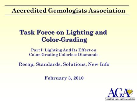 Accredited Gemologists Association. Recap - Task Force Purpose.