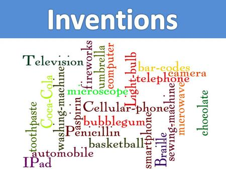 An invention is... With your partner, try to think what the definition of an invention is. You may use dictionaries on the net. Write 1 definition here.here.