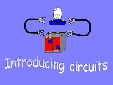 Introducing circuits.