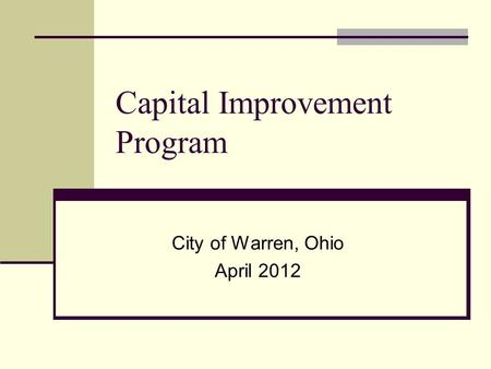 Capital Improvement Program City of Warren, Ohio April 2012.