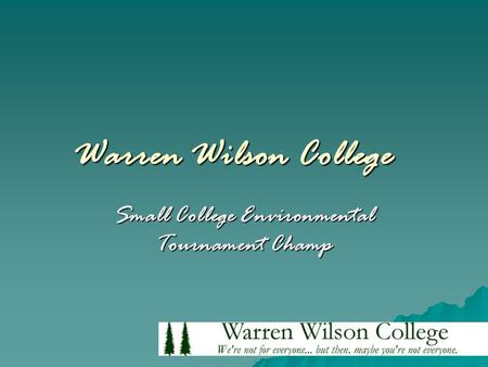Warren Wilson College Small College Environmental Tournament Champ.