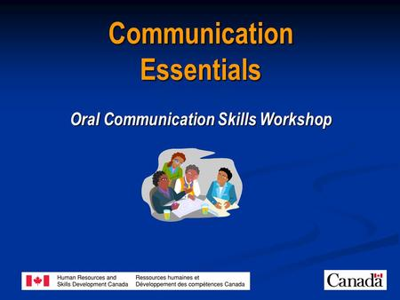 Communication Essentials Oral Communication Skills Workshop.