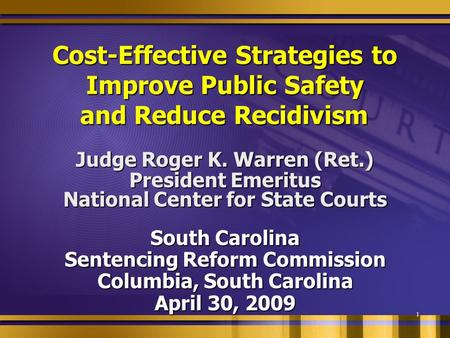 1 Cost-Effective Strategies to Improve Public Safety and Reduce Recidivism Cost-Effective Strategies to Improve Public Safety and Reduce Recidivism Judge.