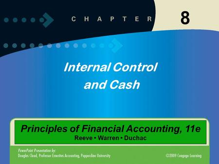 8-1 8 Internal Control and Cash Principles of Financial Accounting, 11e Reeve Warren Duchac.