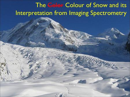 The Color Colour of Snow and its Interpretation from Imaging Spectrometry.