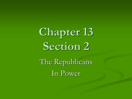 Chapter 13 Section 2 The Republicans In Power. The Election of 1920 Seeking a candidate with broad appeal, Republicans nominated Warren G. Harding for.