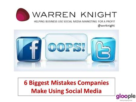 6 Biggest Mistakes Companies Make Using Social Media HELPING BUSINESS USE SOCIAL MEDIA MARKETING FOR A