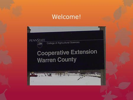 Welcome!. Welcome to Warren County Extension Value Added Mini- Workshop Putting more money in your pocket! Presented by Sean Scanlon.