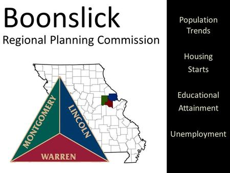 Boonslick Regional Planning Commission Population Trends Housing Starts Educational Attainment Unemployment.
