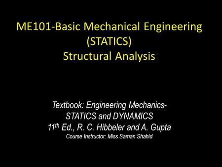 ME101-Basic Mechanical Engineering (STATICS) Structural Analysis