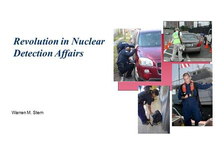 Warren M. Stern Revolution in Nuclear Detection Affairs.