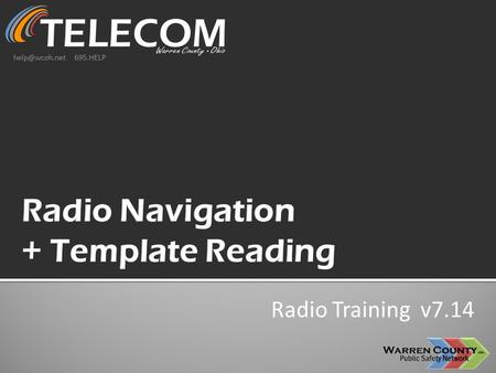 Radio Training v7.14 695.HELP. Visit us on the web!  Warren.