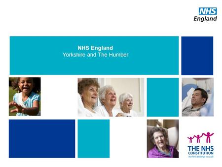 NHS England Yorkshire and The Humber 1. North Regional Team Richard Barker Regional Director Julia Hickling Regional Director for.