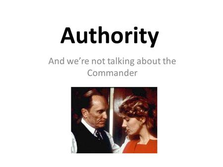 Authority And we're not talking about the Commander.