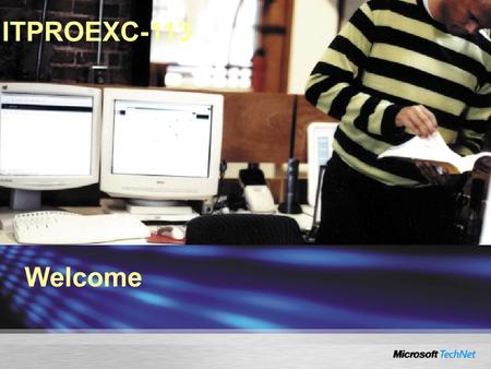 Welcome ITPROEXC-113. Pablo Vernocchi MVP Exchange Server Leandro Amore MVP Directory Services Disaster.