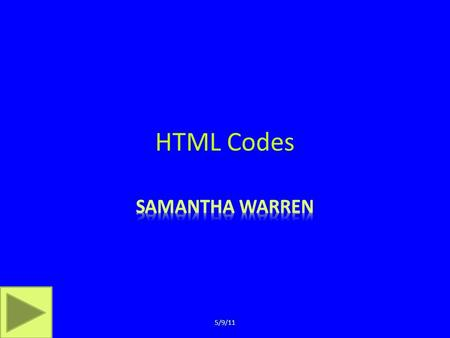 HTML Codes 5/9/11 What is it? HTML stands for hyper text markup language, which is the building blocks for WebPages. The first publicly announced HTML.