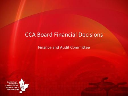 CCA Board Financial Decisions Finance and Audit Committee.