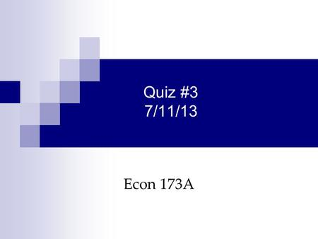 Quiz #3 7/11/13 Econ 173A Scenario What would you pay for a U.S. Treasury Bond with the following features? Matures 7/11/23 Coupon rate 6.75% paid annually.