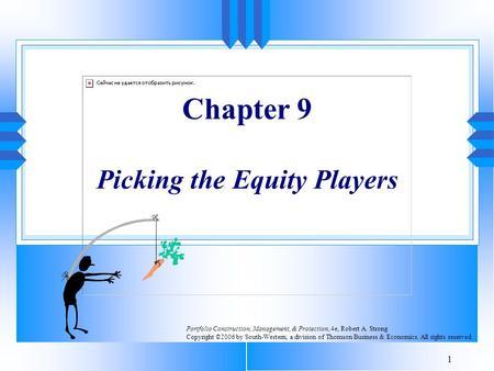1 Chapter 9 Picking the Equity Players Portfolio Construction, Management, & Protection, 4e, Robert A. Strong Copyright ©2006 by South-Western, a division.