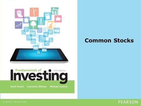 Common Stocks. Copyright ©2014 Pearson Education, Inc. All rights reserved.6-2 Common Stocks Learning Goals 1.Explain the investment appeal of common.