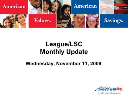 League/LSC Monthly Update Wednesday, November 11, 2009.