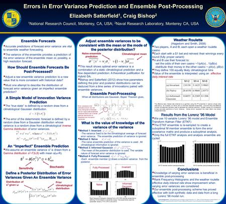 Errors in Error Variance Prediction and Ensemble Post-Processing Elizabeth Satterfield 1, Craig Bishop 2 1 National Research Council, Monterey, CA, USA;