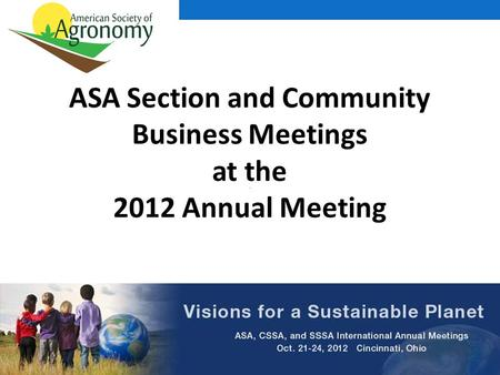 ASA Section and Community Business Meetings at the 2012 Annual Meeting.